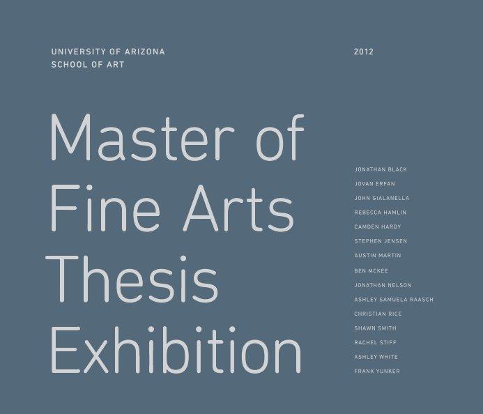 View University of Arizona 2012 MFA Catalog by Studio A