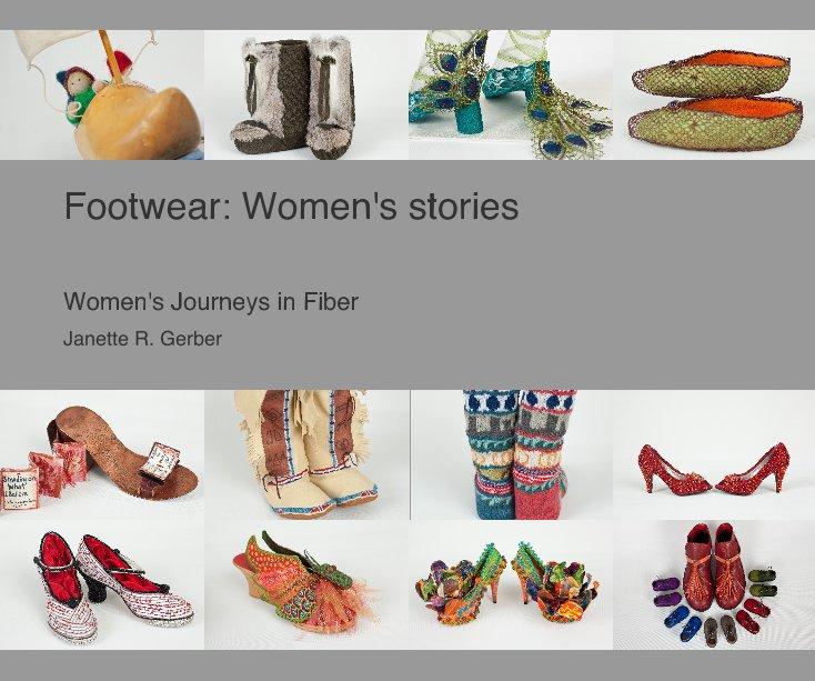 View Footwear: Women's stories by Janette R. Gerber