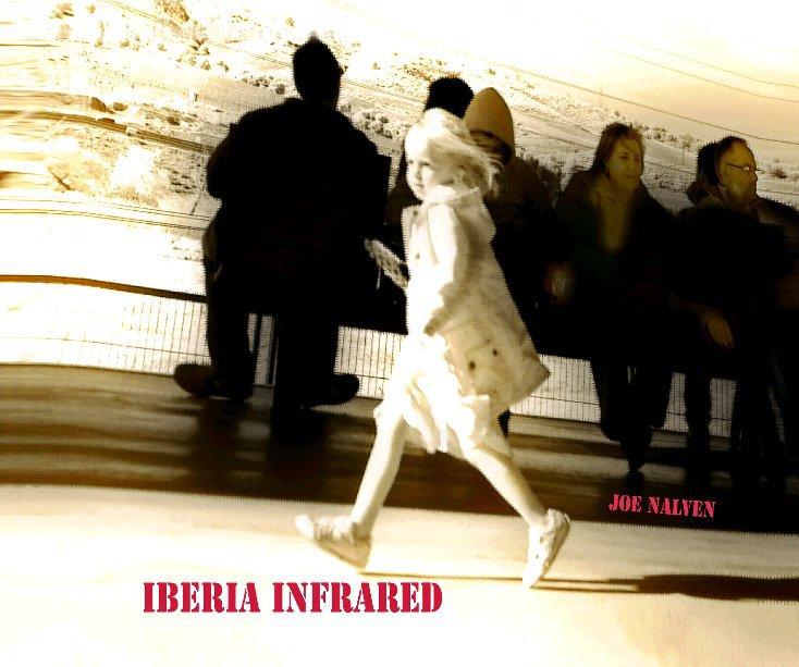 View Iberia Infrared by Joe Nalven