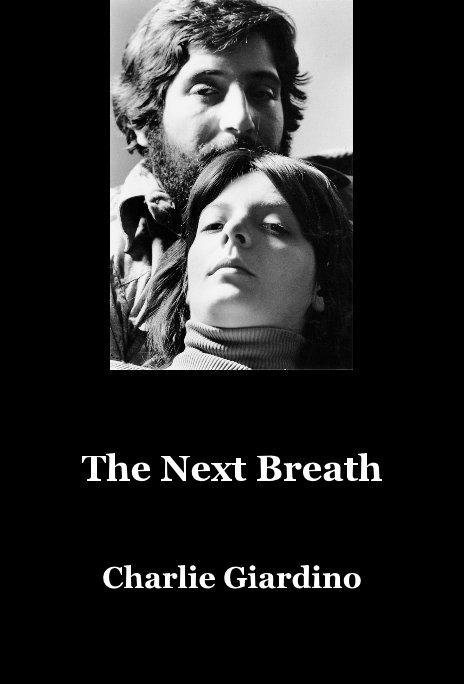 View The Next Breath by Charlie Giardino