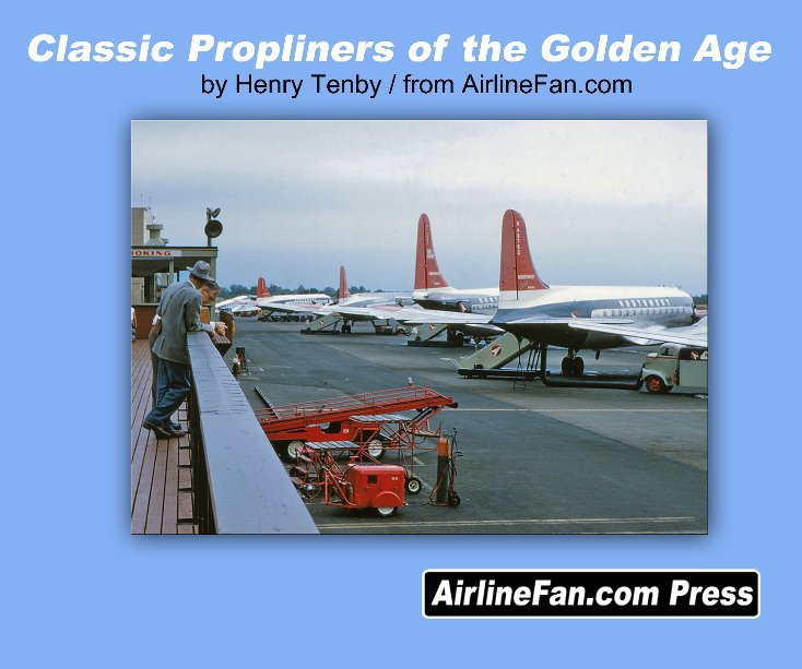 View Classic Propliners of the Golden Age by Henry Tenby
