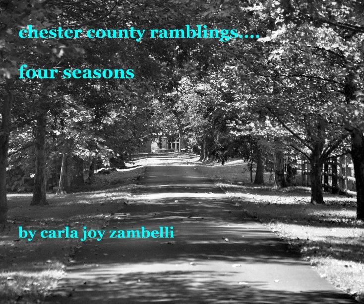 View chester county ramblings.... four seasons by carla joy zambelli by carlaz