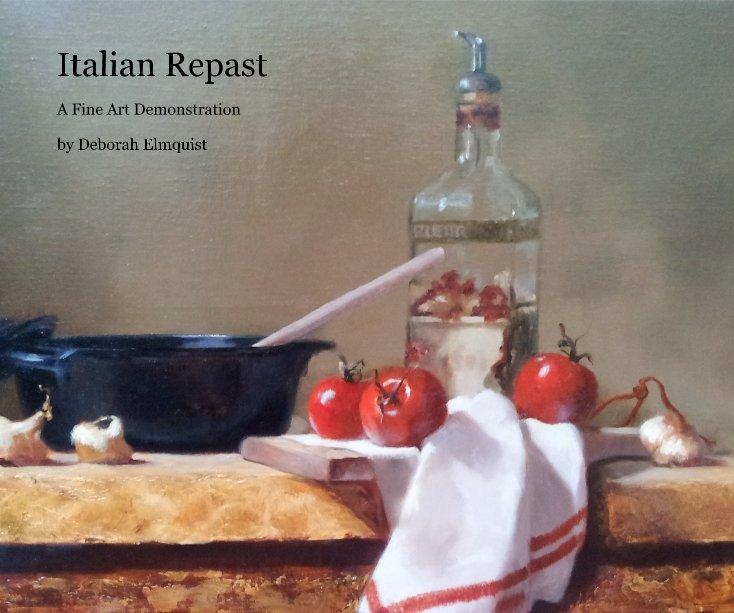 View Italian Repast by Deborah Elmquist