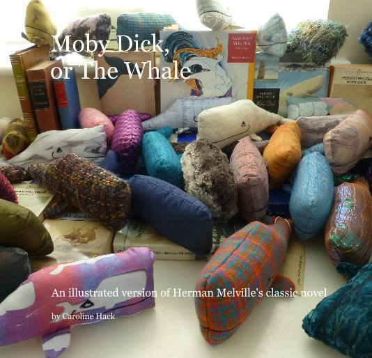 View Moby Dick, or The Whale by Caroline Hack
