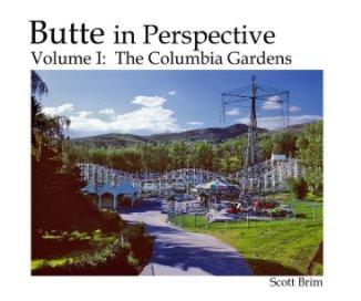 BIP Vol 1: The Columbia Gardens (10 x 8) book cover