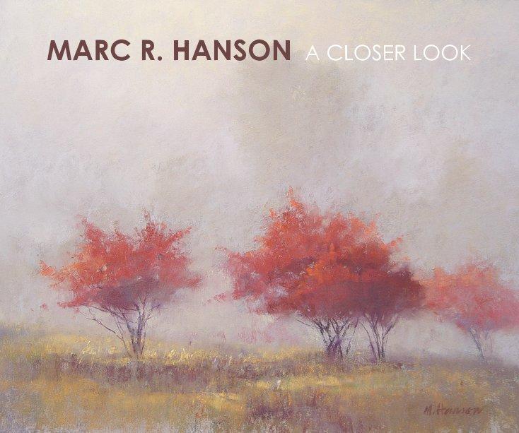 View MARC R. HANSON A CLOSER LOOK by Marc R. Hanson