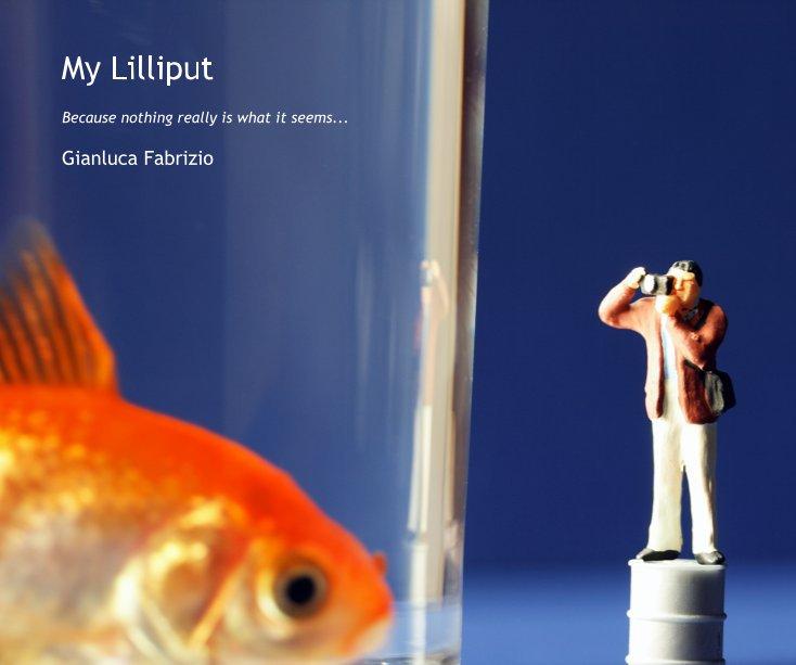View My Lilliput by Gianluca Fabrizio