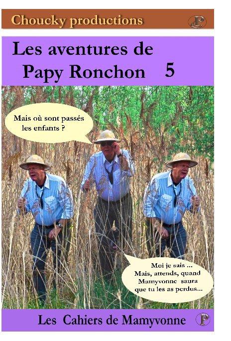 View Les aventures de Papy Ronchon Vol 5 by Papy Ronchon et Mamyvonne