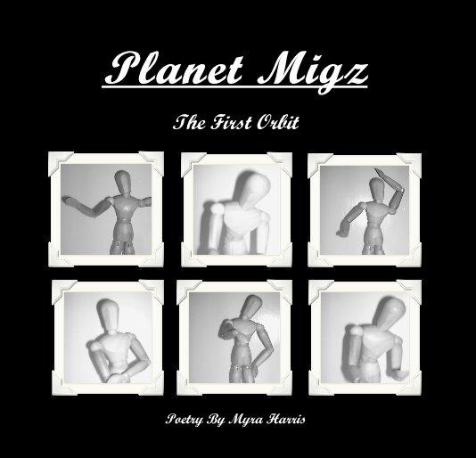 View Planet Migz by Myra Harris
