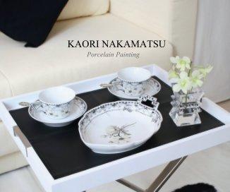 KAORI NAKAMATSU Porcelain Painting book cover