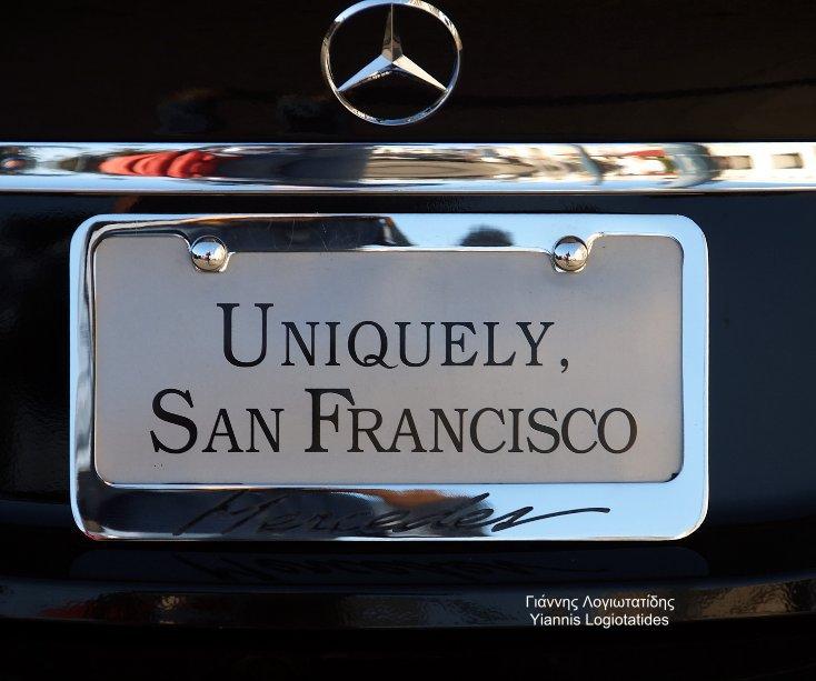 """View """"Uniquely, San Francisco"""" by Yiannis Logiotatides/Γιάννης Λογιωτατίδης"""