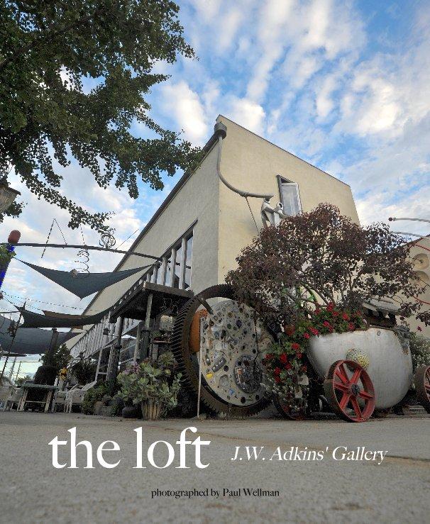 View the loft by J.W. Adkins' Gallery