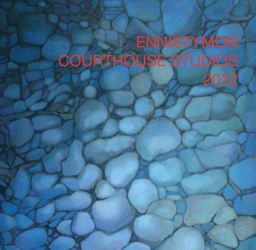 View ENNISTYMON COURTHOUSE STUDIOS 2012 by studiosbook