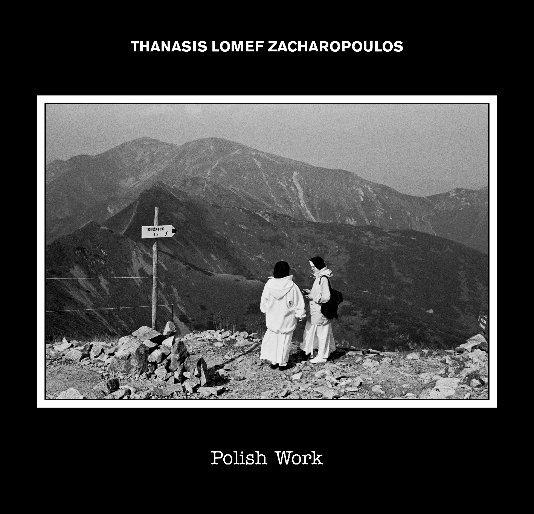 View 9.Polish Work by Thanasis Lomef Zacharopoulos