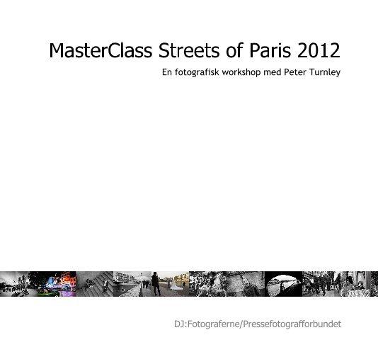 View MasterClass Streets of Paris 2012 by DJ:Fotograferne/Pressefotografforbundet