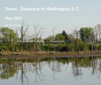 Dover, Delaware to Washington D.C. book cover