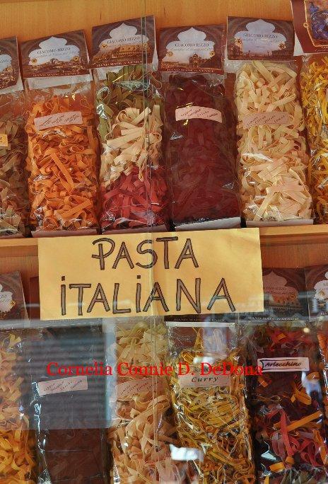 View Pasta Italiana by Cornelia Connie D. DeDona