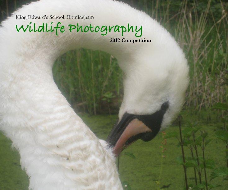 View King Edward's School, Birmingham Wildlife Photography 2012 Competition by davidcorns