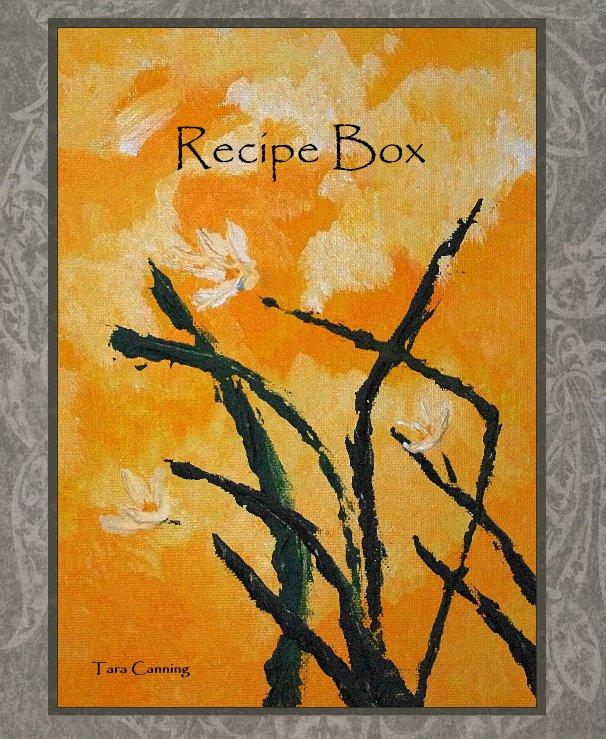View Recipe Box by Tara Canning