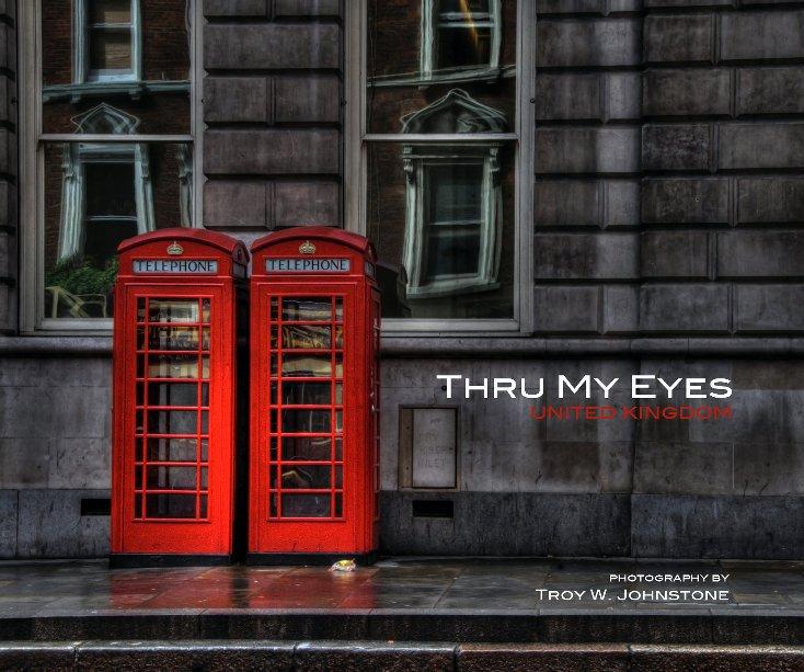 View Thru My Eyes :: United Kingdom by Troy W. Johnstone