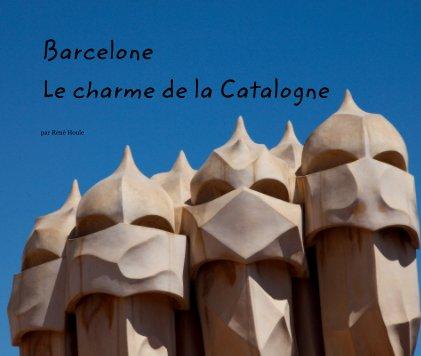 Barcelone, le charme de la Catalogne book cover