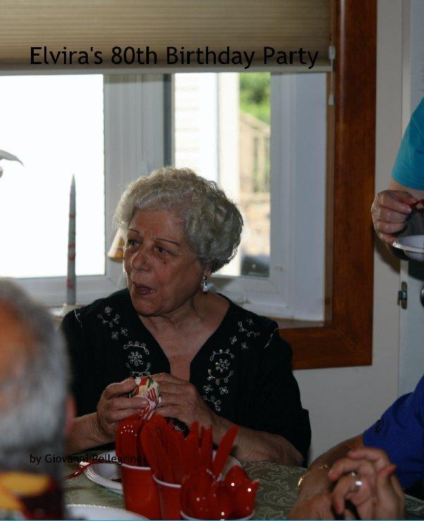 View Elvira's 80th Birthday by Giovanni Pellegrino