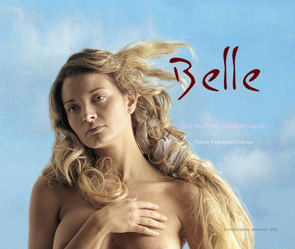 View Belle by Patrick Richmond Nicholas