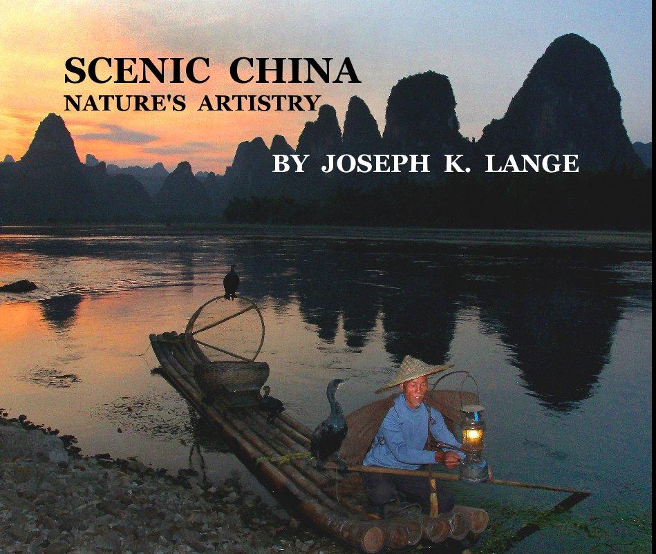 View SCENIC CHINA NATURE'S ARTISTRY by JOSEPH K. LANGE