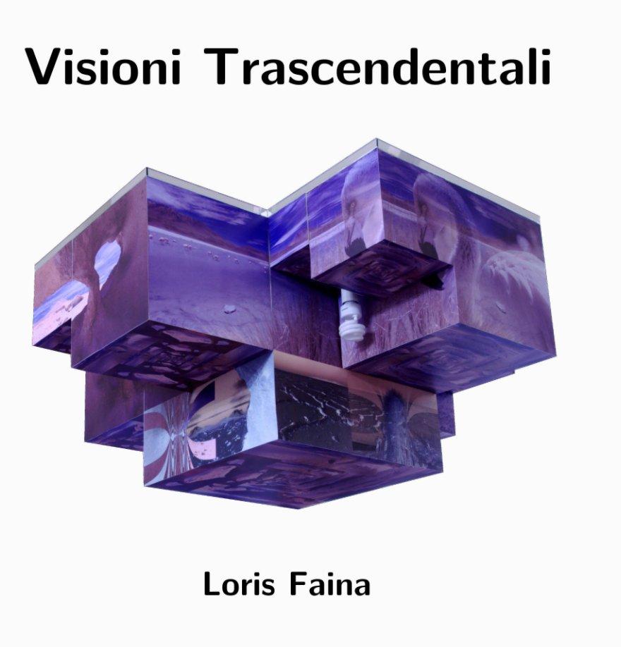 View Visioni Trascendentali by Loris Faina