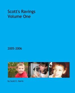 Scott's Ravings  Volume One book cover