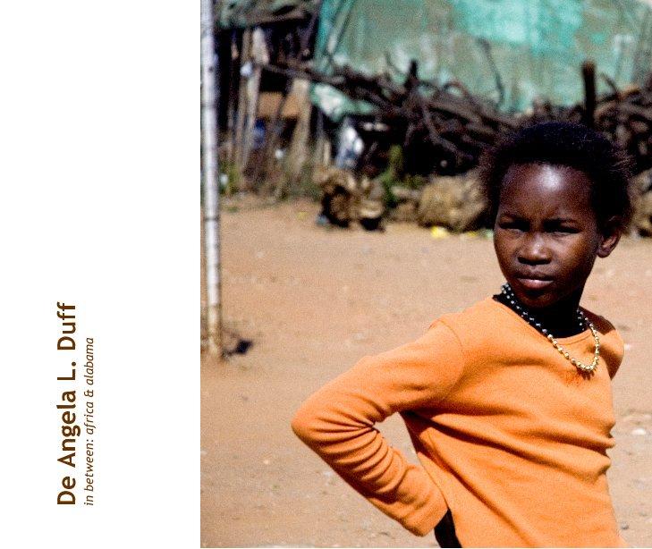 View in between: africa & alabama by De Angela L. Duff
