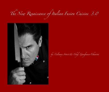 The New Renaissance of Italian Fusion Cuisine 3.0 book cover