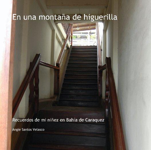 View En una montaña de higuerilla by Angie Santos Velasco