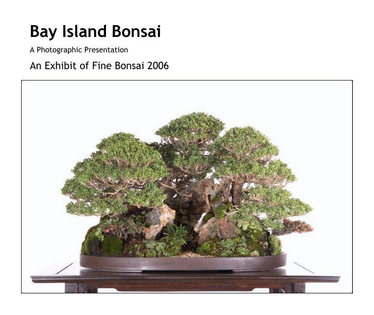 View Bay Island Bonsai by An Exhibit of Fine Bonsai 2006