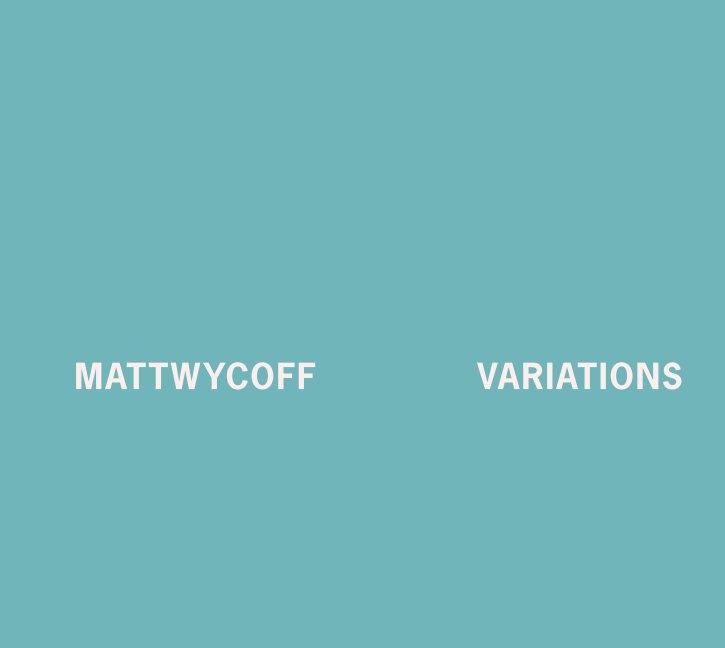 View Matt Wycoff VARIATIONS by beta pictoris gallery