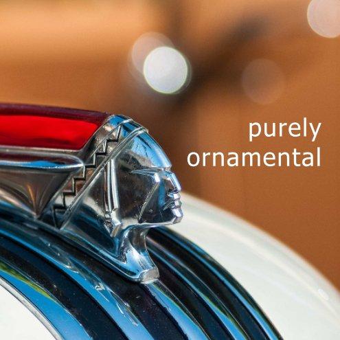 View purely ornamental by kathy gonzalez