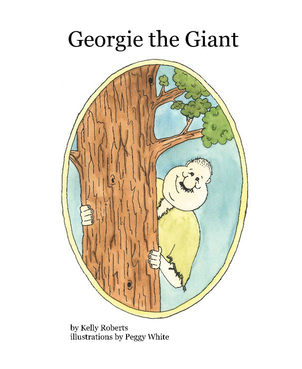 View Georgie the Giant by Kelly Roberts,  Illustrations by Peggy White