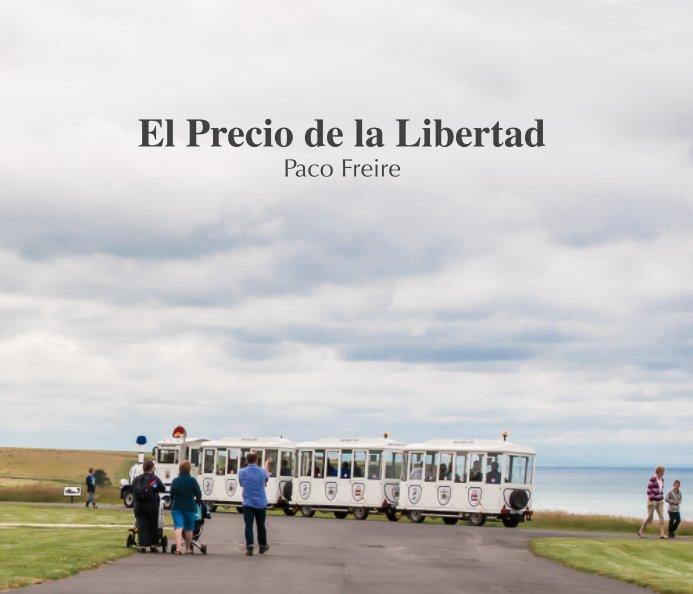 Ver El Precio de la Libertad por Paco Freire
