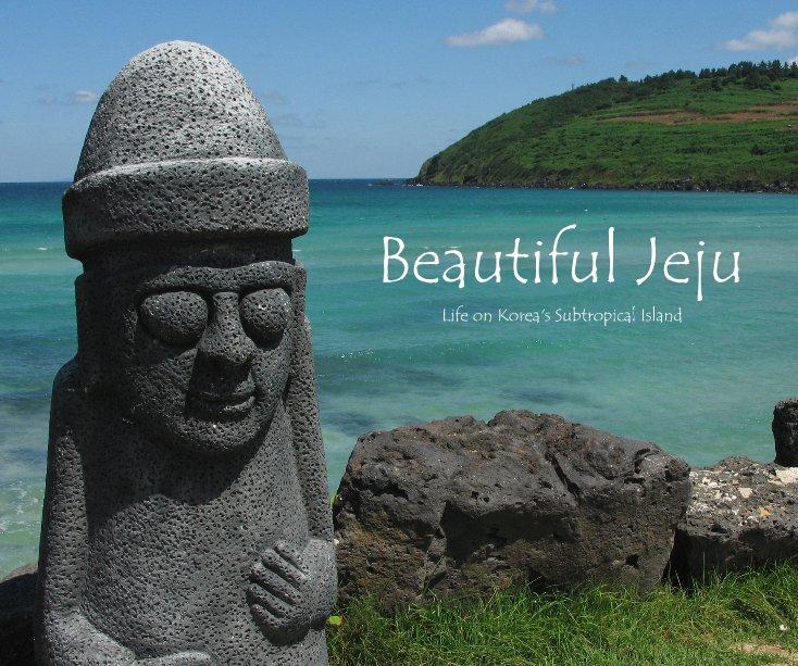 Jeju Island Beaches: Beautiful Jeju By Daniel J. Kojetin