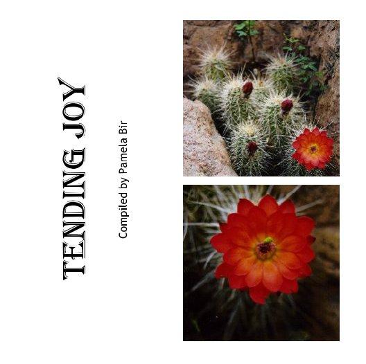 View Tending Joy by pamelabir