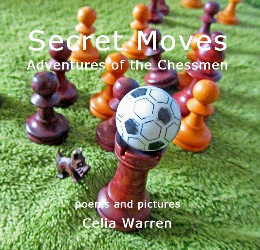 View Secret Moves Adventures of the Chessmen by Celia Warren