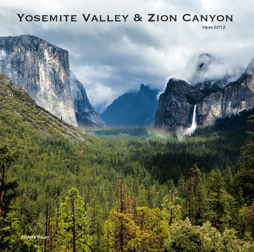 View Yosemite Valley & Zion Canyon by Anders Bauer