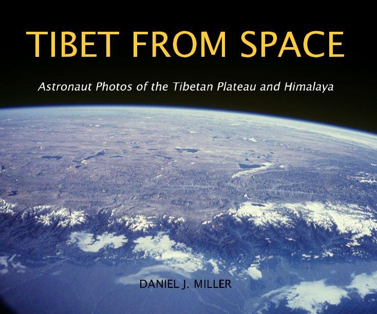 TIBET FROM SPACE nach Daniel J. Miller anzeigen
