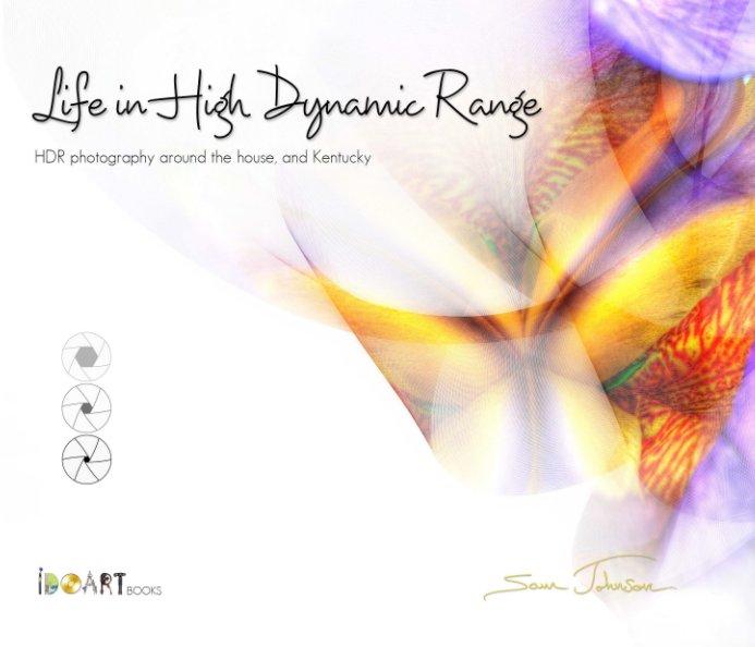 View Life in High Dynamic Range by Sam Davis Johnson