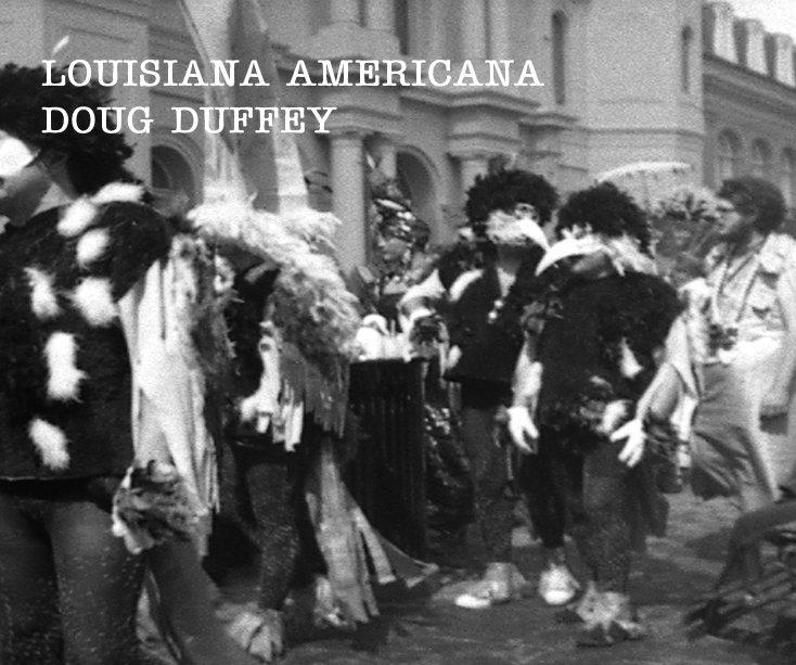 View LOUISIANA AMERICANA DOUG DUFFEY by DOUG DUFFEY