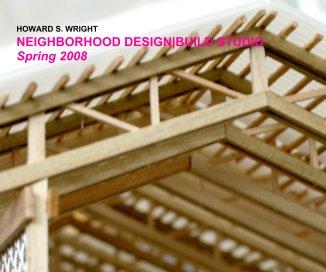 HOWARD S. WRIGHT NEIGHBORHOOD DESIGN|BUILD STUDIO book cover