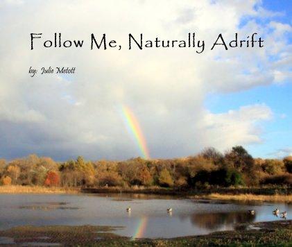 Follow Me, Naturally Adrift book cover