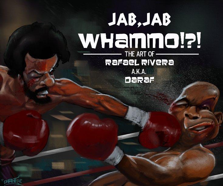 View jab, jab, WHAMMO!!! by Rafael Rivera