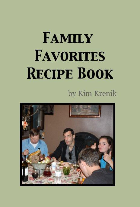 View Family Favorites Recipe Book by Kim Krenik