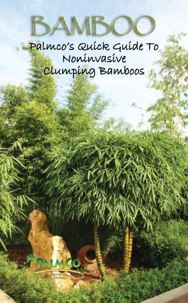 Ver Bamboo: Palmco's Quick Guide To Noninvasive Clumping Bamboos por Palmco